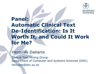 Panel: Automatic Clinical Text  De-Identification: Is It Worth It, and Could It Work for Me?