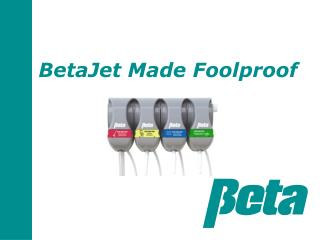 BetaJet Made Foolproof