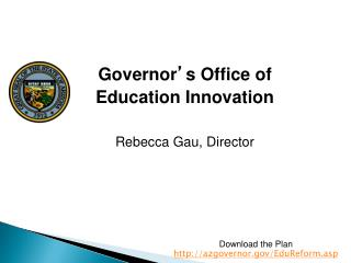 Governor ' s Office of  Education Innovation Rebecca Gau, Director