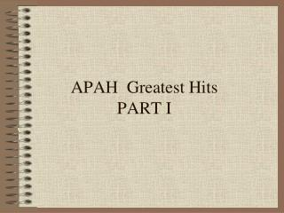 APAH   Greatest Hits PART I