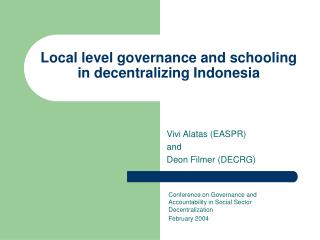 Local level governance and schooling  in decentralizing Indonesia