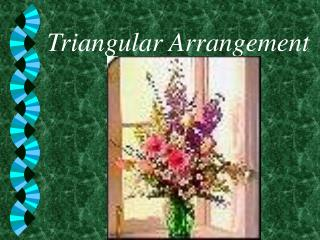 Triangular Arrangement
