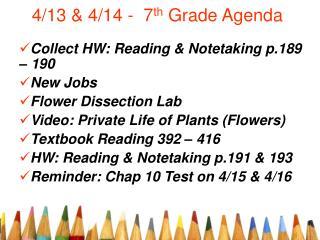 4/13 & 4/14 -  7 th  Grade Agenda