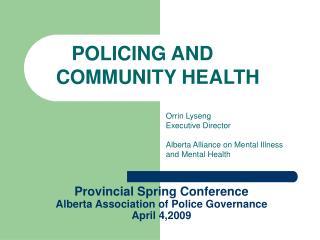 Provincial Spring Conference Alberta Association of Police Governance April 4,2009