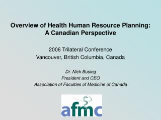Overview of Health Human Resource Planning: A Canadian Perspective
