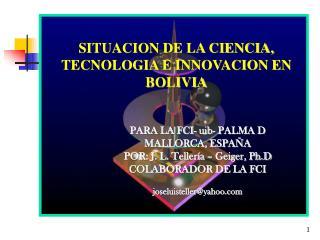 SITUACION DE LA CIENCIA, TECNOLOGIA E INNOVACION EN BOLIVIA