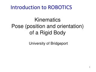 Kinematics  Pose (position and orientation)  of a Rigid Body