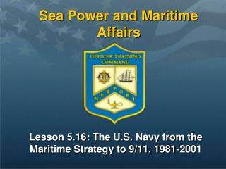 Lesson 5.16: The U.S. Navy from the Maritime Strategy to 9/11, 1981-2001