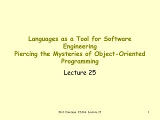 Languages as a Tool for Software Engineering Piercing the Mysteries of Object-Oriented Programming