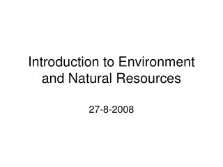 Introduction to Environment and Natural Resources
