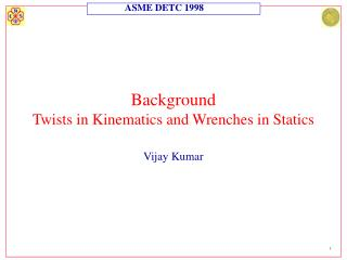 Background Twists in Kinematics and Wrenches in Statics