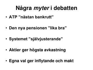 Några  myter  i debatten