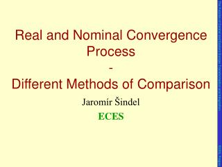 Real and Nominal Convergence Process - Different  Methods of Comparison