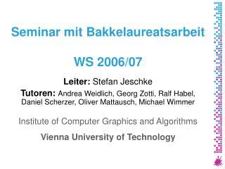 Seminar mit Bakkelaureatsarbeit WS 2006/07