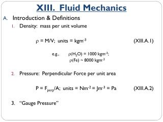 Introduction & Definitions Density:  mass per unit volume r  = M/V;  units = kgm -3 			(XIII.A.1)