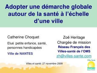 Zoë Heritage Chargée de mission Réseau Français des  Villes-santé de l'OMS zh@villes-sante