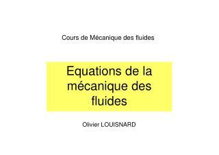 Equations de la mécanique des fluides
