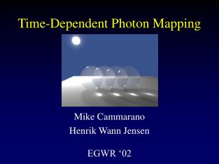 Time-Dependent Photon Mapping