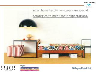 Indian home textile consumers are special: Strategies to meet their expectations.