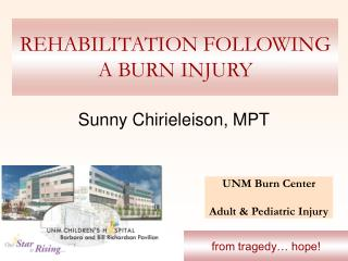 REHABILITATION FOLLOWING A BURN INJURY
