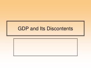 GDP and Its Discontents
