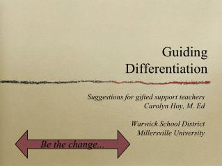 Guiding  Differentiation