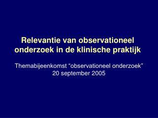 Relevantie van observationeel onderzoek in de klinische praktijk