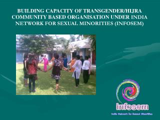 BUILDING CAPACITY OF TRANSGENDER/HIJRA  COMMUNITY BASED ORGANISATION UNDER  INDIA