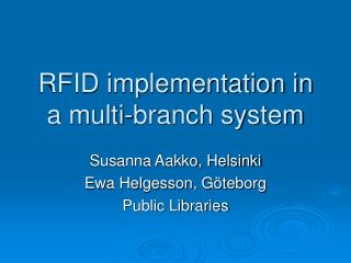 RFID implementation in a multi-branch system