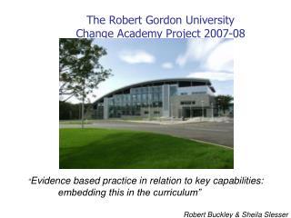 The Robert Gordon University  Change Academy Project 2007-08