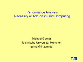 Performance Analysis Necessity or Add-on in Grid Computing