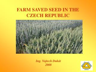 FARM SAVED SEED IN THE CZECH REPUBLIC