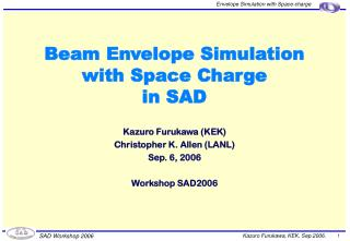 Beam Envelope Simulation with Space Charge in SAD