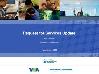 Request for Services Update John Crawford Deputy Program Manager