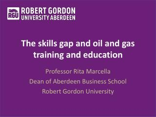 The skills gap and oil and gas training and education