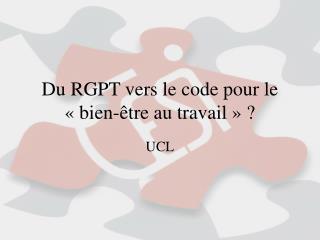 Du RGPT vers le code pour le «bien-être au travail» ?