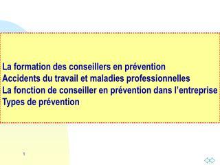 Formation et recyclage des conseillers en prévention (A.R. du 17 mai 2007)