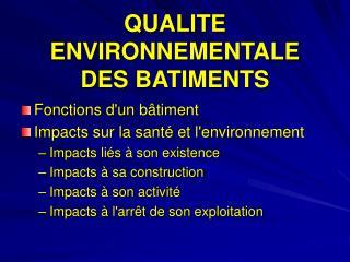 QUALITE ENVIRONNEMENTALE  DES BATIMENTS