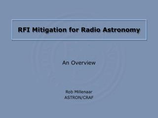RFI Mitigation for Radio Astronomy