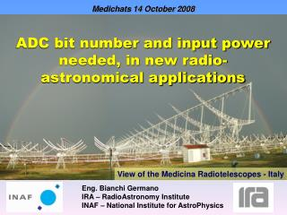 Eng. Bianchi Germano IRA – RadioAstronomy Institute INAF – National Institute for AstroPhysics