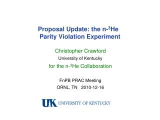 Proposal Update: the n- 3 He   Parity Violation Experiment