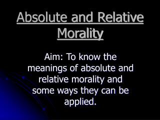 Absolute and Relative Morality