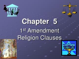 Chapter  5 1 st  Amendment Religion Clauses