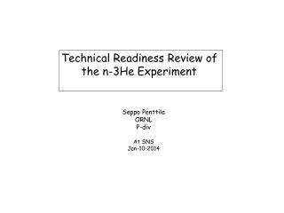 Technical Readiness Review of  the n-3He Experiment