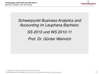 Schwerpunkt Business Analytics and Accounting im Leuphana Bachelor,  SS 2010 und WS 2010-11
