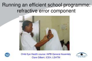 Running an efficient school programme: refractive error component