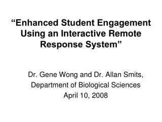"""Enhanced Student Engagement Using an Interactive Remote Response System"""