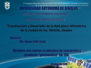 """""""Construcción y Desarrollo de la Red plano Altimétrica  de la ciudad de los  Mochis, Sinaloa"""