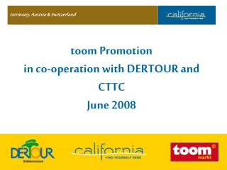 toom Promotion in co-operation with DERTOUR and  CTTC June 2008