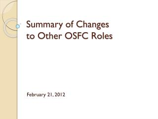 Summary of Changes  to Other OSFC Roles